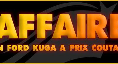 Affaire: Un Ford Kuga  à PRIX COUTANT !