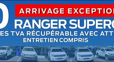 ARRIVAGE EXCEPTIONNEL DE 10 RANGER SUPERCAB