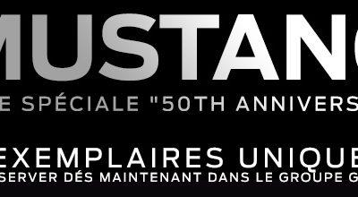 Réservez votre MUSTANG série spéciale «50th Anniversary»