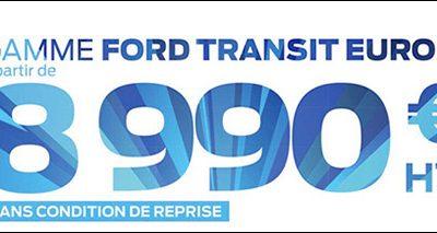 GAMME TRANSIT EURO 6 A PARTIR DE 8.990€ HT