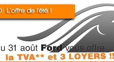 Ford vous offre la TVA et 3 Loyers jusqu'au 31 Aout!!!