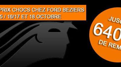 Les 15 /16/17 et 18 Octobre, opération prix chocs chez FORD BÉZIERS